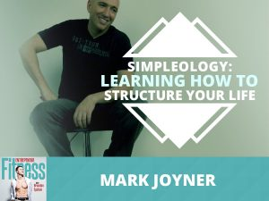 """Learn How To Structure Your Life With """"Simpleology"""""""